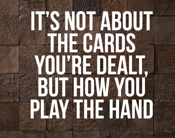 Cards You're Dealt